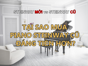Steinway mới và cũ