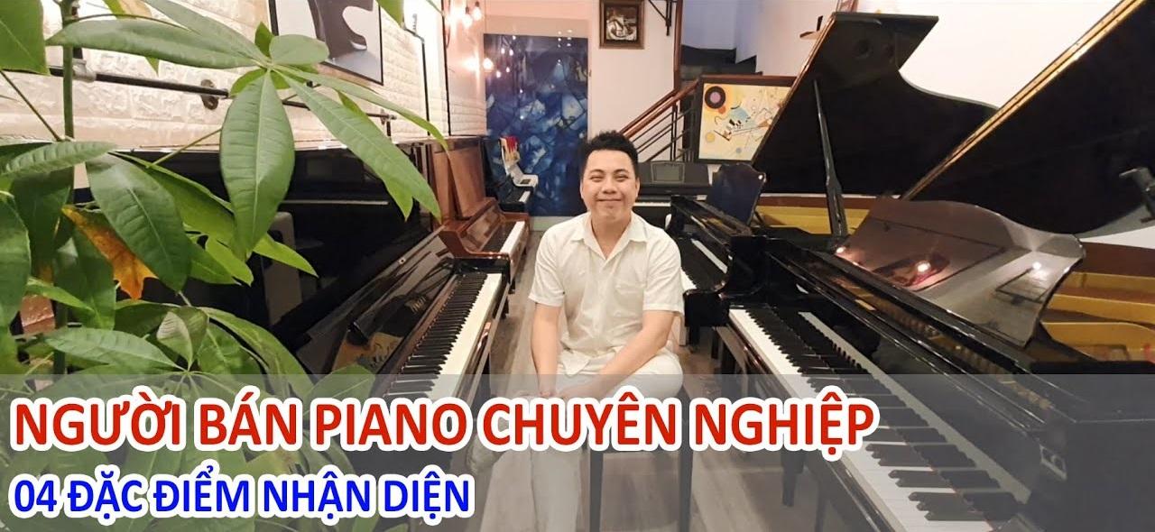 NHẬN BIẾT NGƯỜI BÁN HÀNG PIANO CHUYÊN NGHIỆP