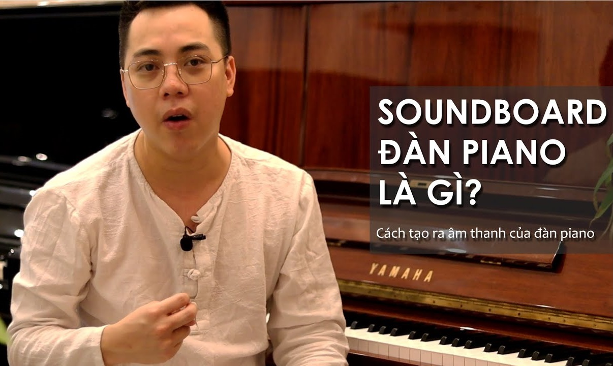 SOUNDBOARD CỦA ĐÀN PIANO LÀ GÌ?