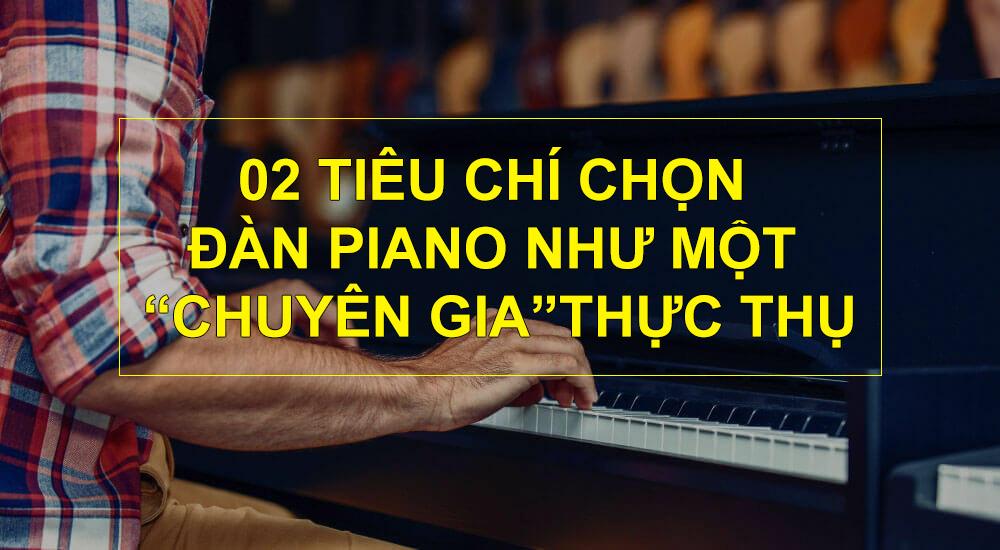 2 tieu chi chon piano nhu chuyen gia